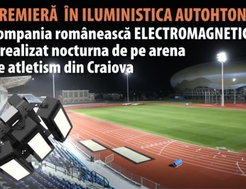 PREMIERĂ ÎN ILUMINISTICA AUTOHTONĂ Compania românească ELECTROMAGNETICA a realizat nocturna de pe arena de atletism din Craiova