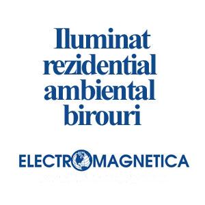 Iluminat rezidential /ambiental /birouri